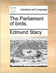 The Parliament of birds. - Edmund Stacy