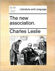 The new association. - Charles Leslie