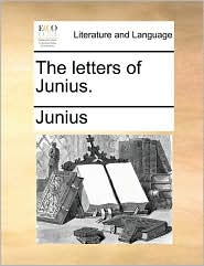 The letters of Junius. - Junius