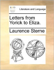 Letters from Yorick to Eliza. Letters from Yorick to Eliza.