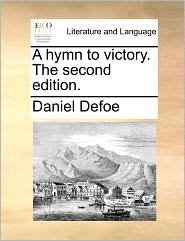 A Hymn to Victory. The Second Edition. - Daniel Defoe