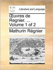 Uvres de Regnier. ... Volume 1 of 2
