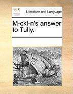 M-Ckl-N's Answer to Tully.