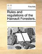 Rules and Regulations of the Hainault Foresters.