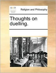 Thoughts on duelling. - See Notes Multiple Contributors