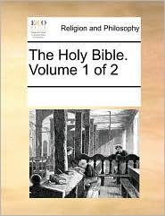 The Holy Bible. Volume 1 of 2 - See Notes Multiple Contributors