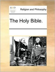 The Holy Bible. - See Notes Multiple Contributors
