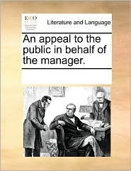An appeal to the public in behalf of the manager.