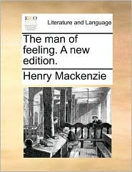 The man of feeling. A new edition. - Henry Mackenzie