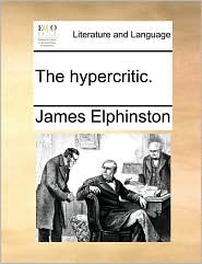 The hypercritic. - James Elphinston