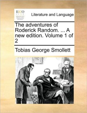 The adventures of Roderick Random. . A new edition. Volume 1 of 2