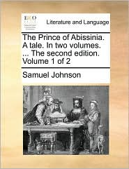The Prince of Abissinia. A tale. In two volumes. . The second edition. Volume 1 of 2 - Samuel Johnson