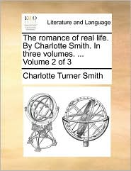 The romance of real life. By Charlotte Smith. In three volumes. ... Volume 2 of 3