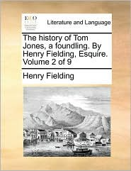 The history of Tom Jones, a foundling. By Henry Fielding, Esquire. Volume 2 of 9 - Henry Fielding