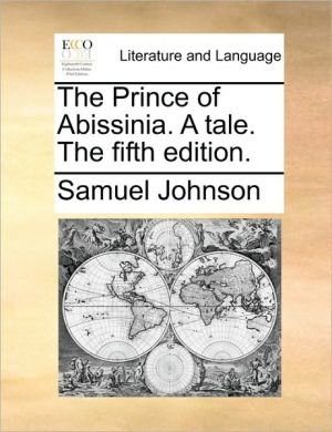 The Prince of Abissinia. A tale. The fifth edition. - Samuel Johnson