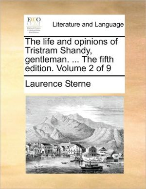 The life and opinions of Tristram Shandy, gentleman. . The fifth edition. Volume 2 of 9 - Laurence Sterne