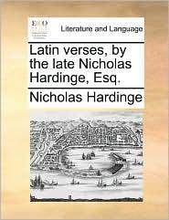 Latin verses, by the late Nicholas Hardinge, Esq. - Nicholas Hardinge