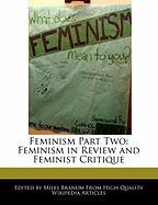 Feminism Part Two: Feminism in Review and Feminist Critique