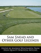 Sam Snead and Other Golf Legends