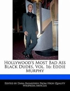 Hollywood's Most Bad Ass Black Dudes, Vol. 16: Eddie Murphy - Rasmussen, Dana