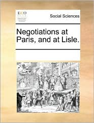 Negotiations at Paris, and at Lisle. - See Notes Multiple Contributors