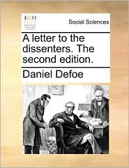 A Letter to the Dissenters. the Second Edition.