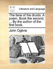 The Fane of the Druids. a Poem. Book the Second; ... by the Author of the First Book. - Ogilvie, John