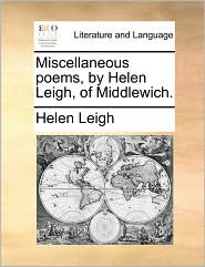 Miscellaneous poems, by Helen Leigh, of Middlewich. - Helen Leigh