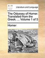 The Odyssey of Homer. Translated from the Greek. ... Volume 1 of 5