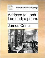 Address to Loch Lomond; A Poem.