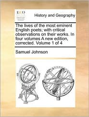 The lives of the most eminent English poets; with critical observations on their works. In four volumes A new edition, corrected. Volume 1 of 4 - Samuel Johnson