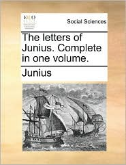 The letters of Junius. Complete in one volume. - Junius