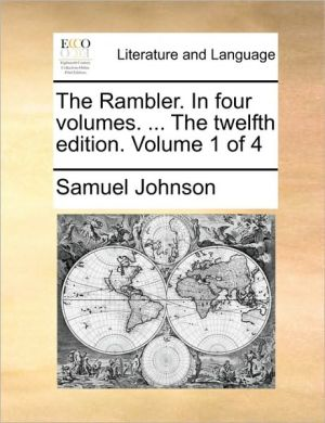The Rambler. In four volumes. . The twelfth edition. Volume 1 of 4 - Samuel Johnson