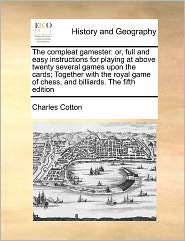 The Compleat Gamester - Charles Cotton
