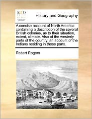 A Concise Account Of North America - Robert Rogers