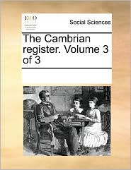 The Cambrian register. Volume 3 of 3 - See Notes Multiple Contributors