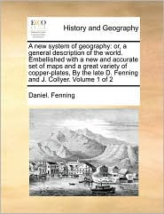 A New System Of Geography - Daniel. Fenning