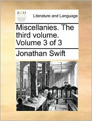 Miscellanies. The third volume. Volume 3 of 3 - Jonathan Swift