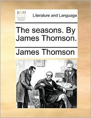 Seasons. by James Thomson.
