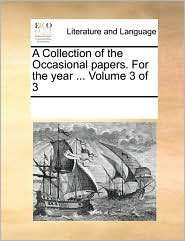 A Collection of the Occasional papers. For the year. Volume 3 of 3 - See Notes Multiple Contributors