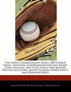 The Sports Championship Series: 2007 World Series, Featuring Colorado Rockies Jeff Baker, Cory Sullivan, and Steve Finley and Boston Red Sox Alex Cora