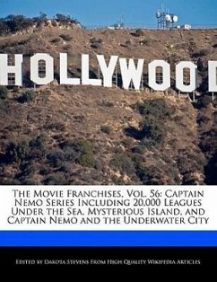 The Movie Franchises, Vol. 56: Captain Nemo Series Including 20,000 Leagues Under the Sea, Mysterious Island, and Captain Nemo and the Underwater Cit - Stevens, Dakota