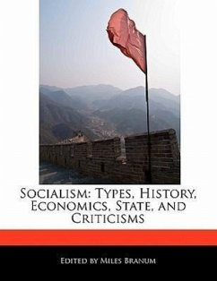 Socialism: Types, History, Economics, State, and Criticisms - Branum, Miles