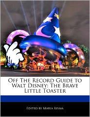 Off The Record Guide To Walt Disney - Maria Risma
