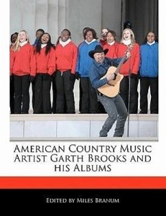 American Country Music Artist Garth Brooks and His Albums - Branum, Miles