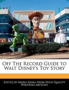 Off the Record Guide to Walt Disney's Toy Story - Risma, Maria