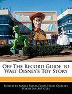 Off the Record Guide to Walt Disney's Toy Story