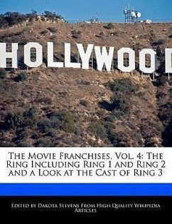 The Movie Franchises, Vol. 4: The Ring Including Ring 1 and Ring 2 and a Look at the Cast of Ring 3 - Stevens, Dakota