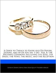 A Guide To Things To Know And Do Before, During, And After You Say I Do, Vol. 8 - Dakota Stevens