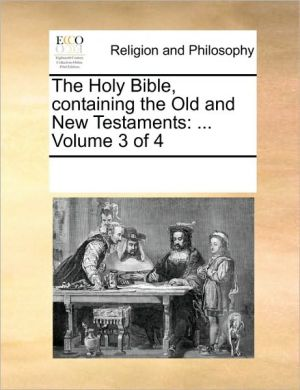 The Holy Bible, containing the Old and New Testaments: . Volume 3 of 4